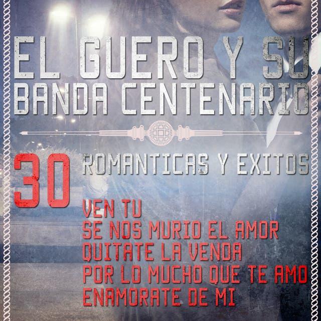 El Güero Y Su Banda Centenario