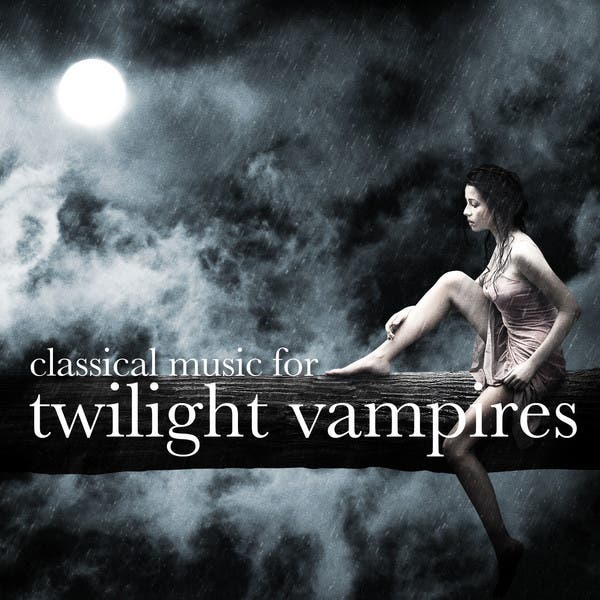 Classical Music For Twilight Vampires