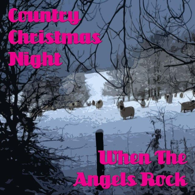 Country Christmas Night - When The Angels Rock