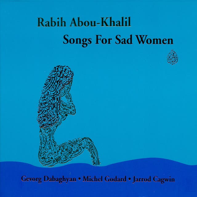 Abou-Khalil, Rabih: Songs For Sad Women