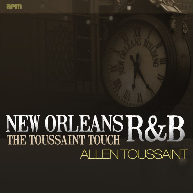 New Orleans R&B - The Toussaint Touch