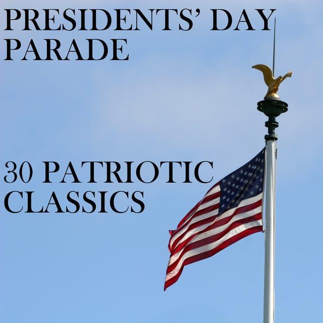 President's Day Parade: 30 Patriotic Classics