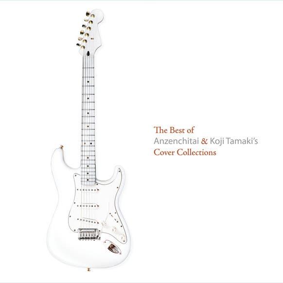 The Best Of Anzenchitai & Koji Tamaki's Cover Collections