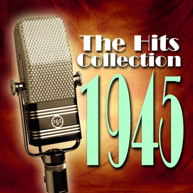 The Hits Collection 1945