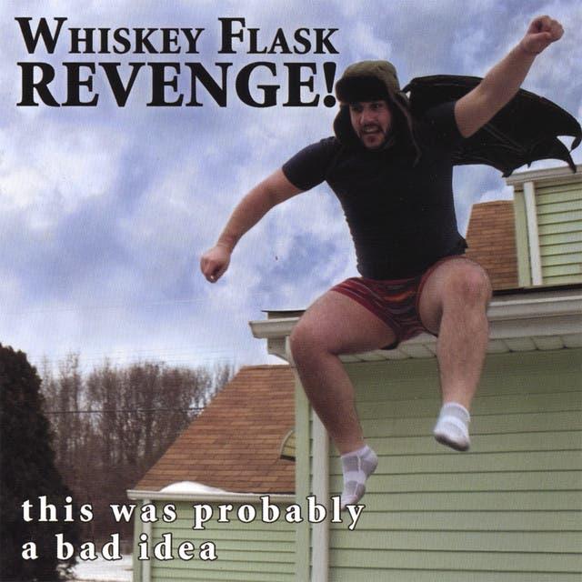 Whiskey Flask Revenge!