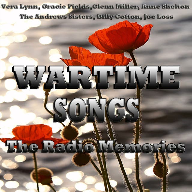 Wartime Songs The Radio Memories