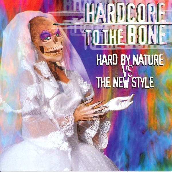 Hardcore To The Bone (Hard By Nature Vs. The New Style)