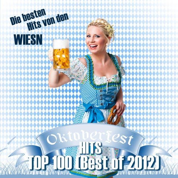 Oktoberfest Hits Top 100 (Best Of 2012) - Die Besten Hits Von Den Wiesn