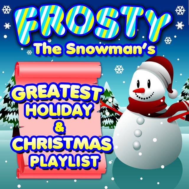 Frosty The Snowman's Greatest Holiday & Christmas Playlist