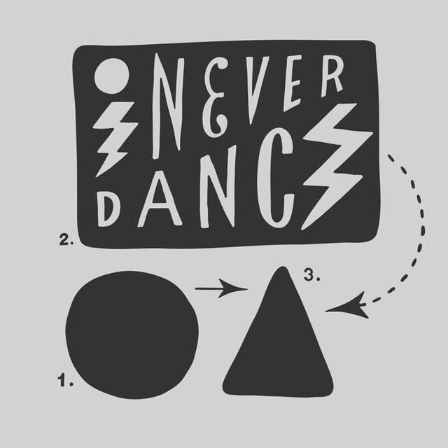 I Never Dance