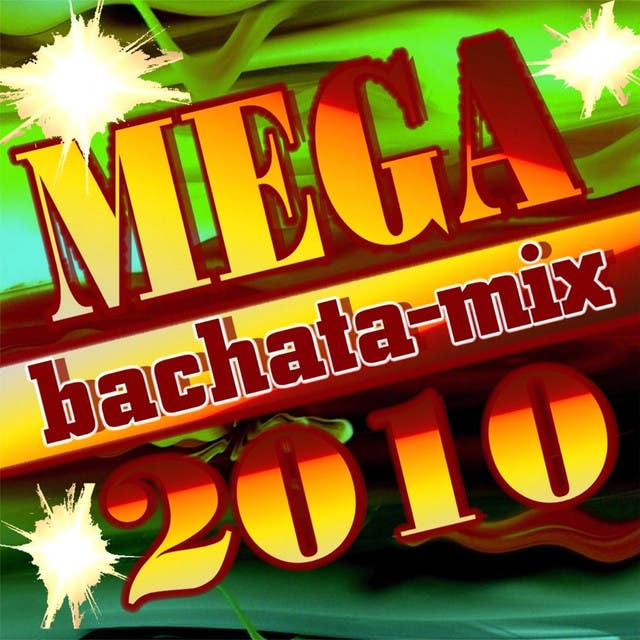 Mega Bachata Mix 2010