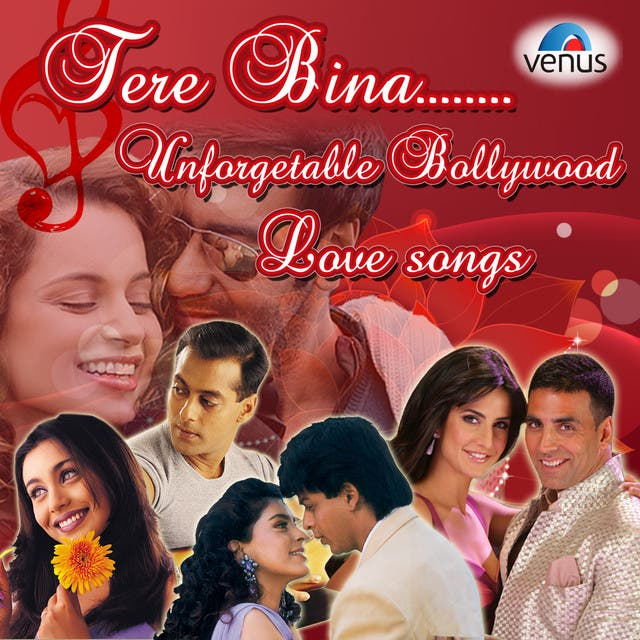 Tere Bina Unforgettable Bollywood Love Songs