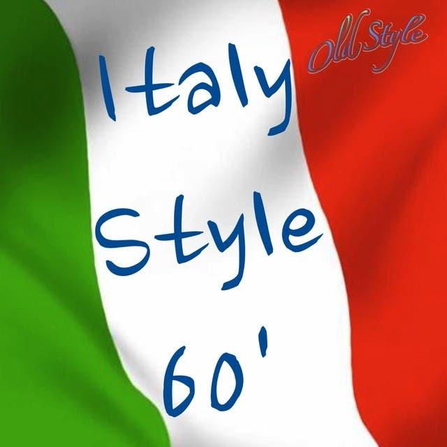 Italy Style 60' (The Most Beautiful Italian Songs, Las Canciones Más Bellas De Italia, Les Plus Belles Chansons Italiennes)