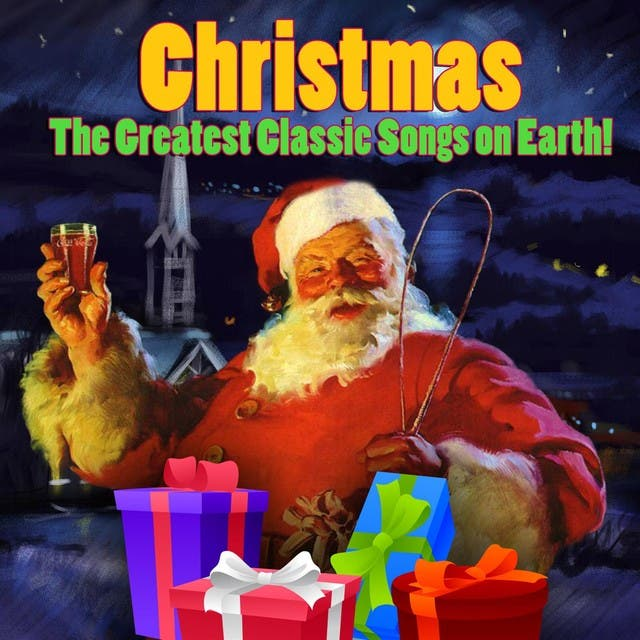 Christmas - The Greatest Classic Songs On Earth