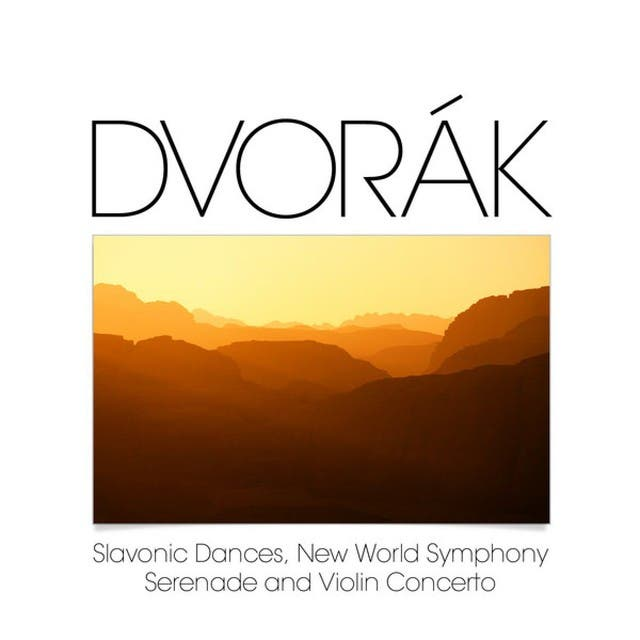 Dvorák: Slavonic Dances, New World Symphony, Serenade And Violin Concerto