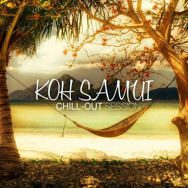 Koh Samui Chill Out Session