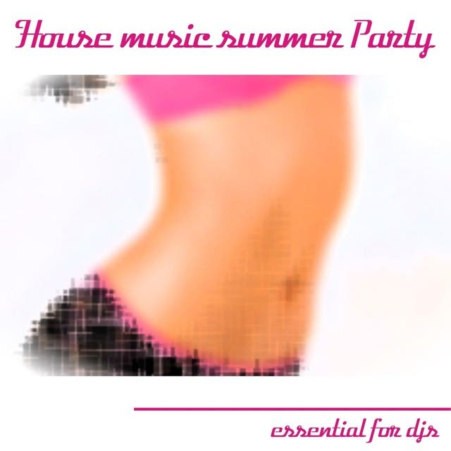 House Music Summer Party (Summer 2013 Essential For Djs)
