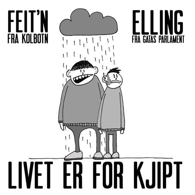 Feit`n Fra Kolbotn & Elling Fra Gatas Parlament