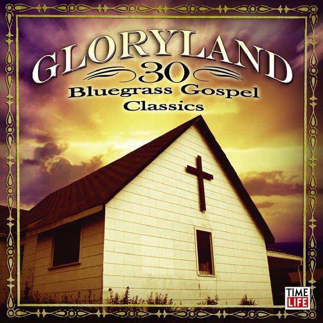 Gloryland - 30 Bluegrass Gospel Classics