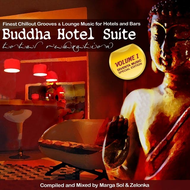 Buddha Hotel Suite (Finest Chillout Grooves & Lounge Music For Hotels And Bars Compiled By Marga Sol & Zelonka)