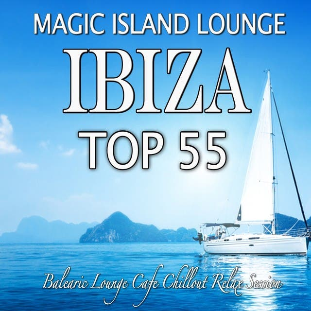 Magic Island Lounge Ibiza Top 55