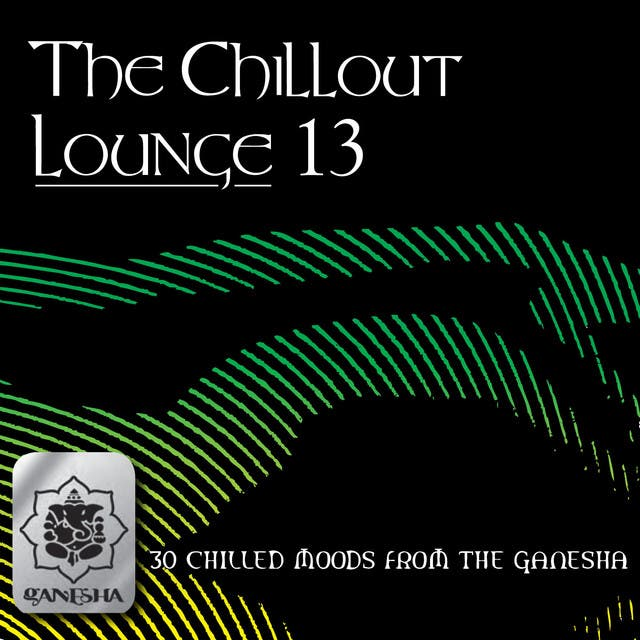 The Chillout Lounge Vol. 13