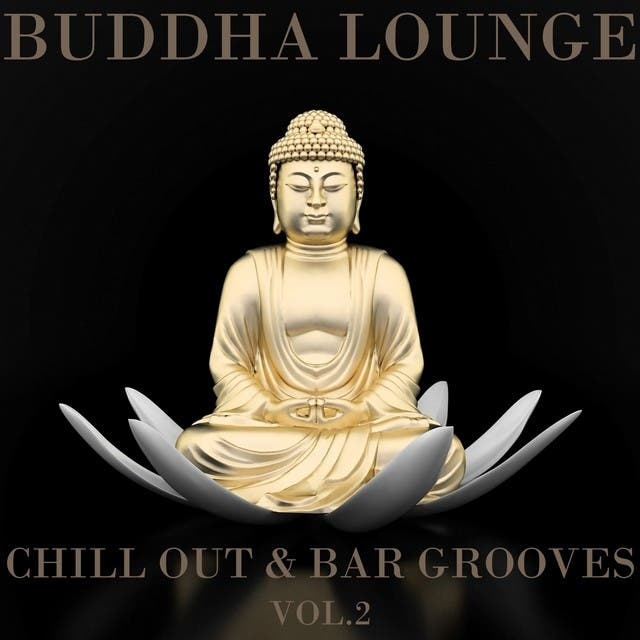 Buddha Lounge Chill Out & Bar Grooves, Vol.2 (The Ultimate Master Collection)