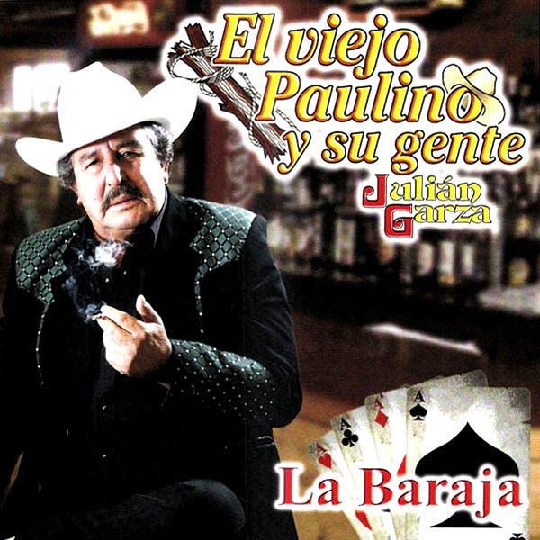 El Viejo Paulino Y Su Gente Julian Garza