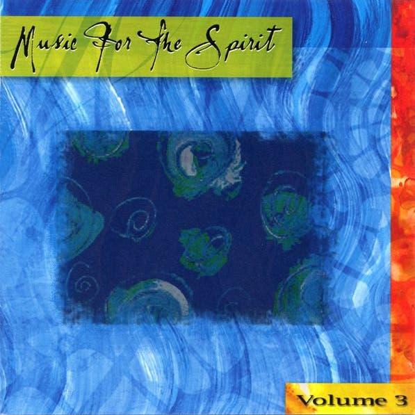 Music For The Spirit - Volume 3
