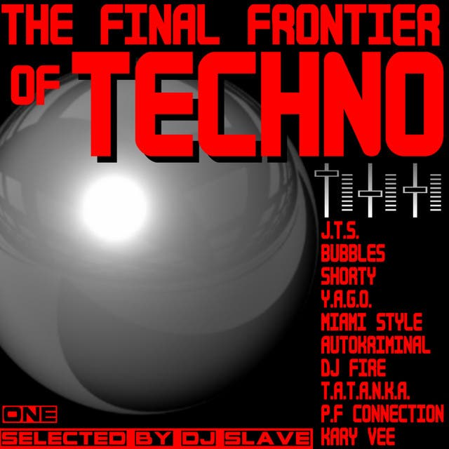 The Final Frontier Of Techno One