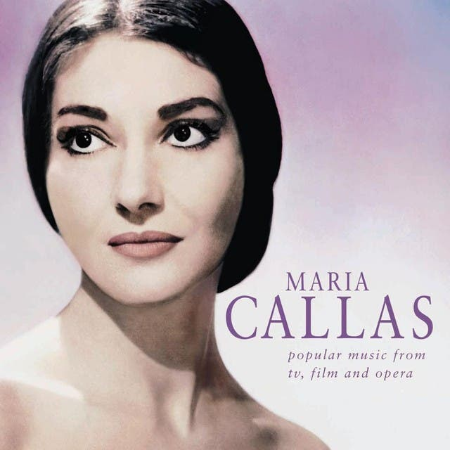 Maria Callas - Popular Music From TV, Films And Opera