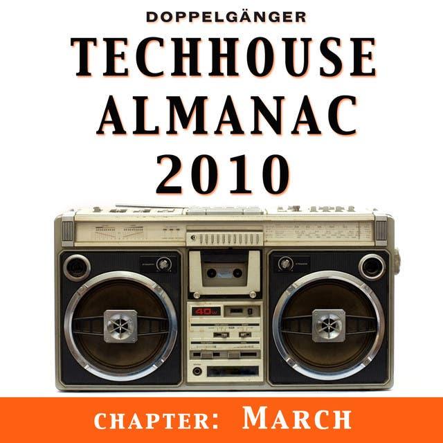 Techhouse Almanac 2010 - Chapter: March