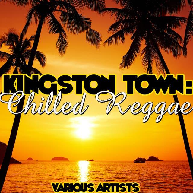 Kingston Town: Chilled Reggae