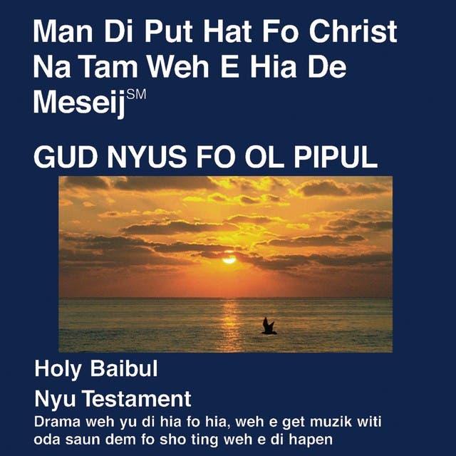 Pidgin Du Nouveau Testament (Dramatisé) - Pidgin Bible
