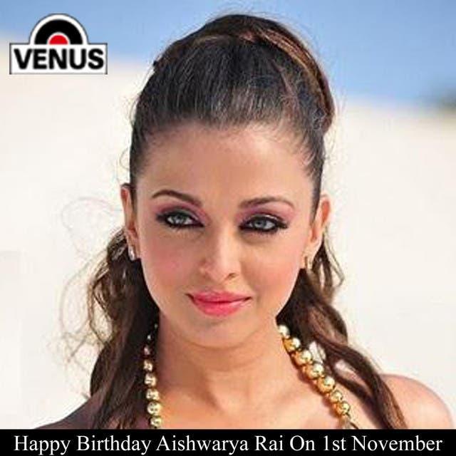 BIRTHDAY OF AISHWARYA RAI