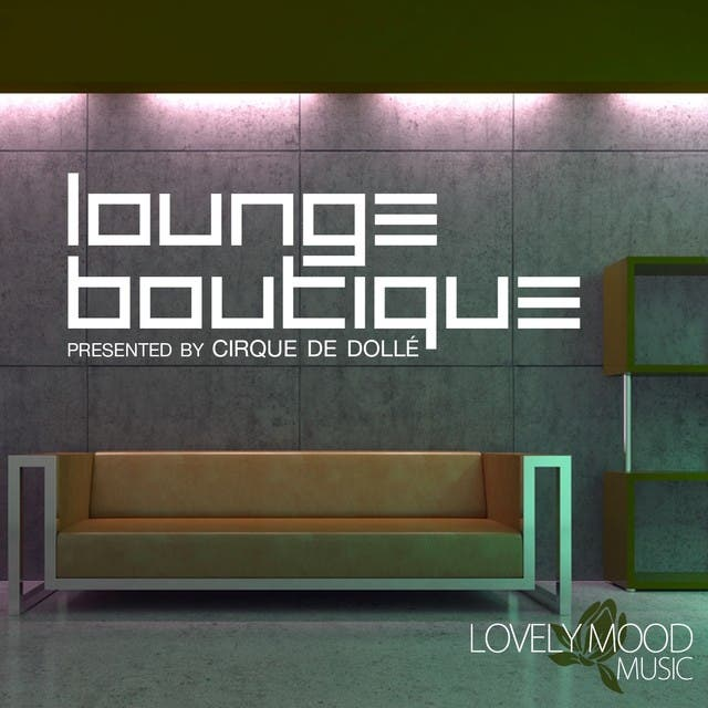 Lounge Boutique Presented By Cirque De Dolle