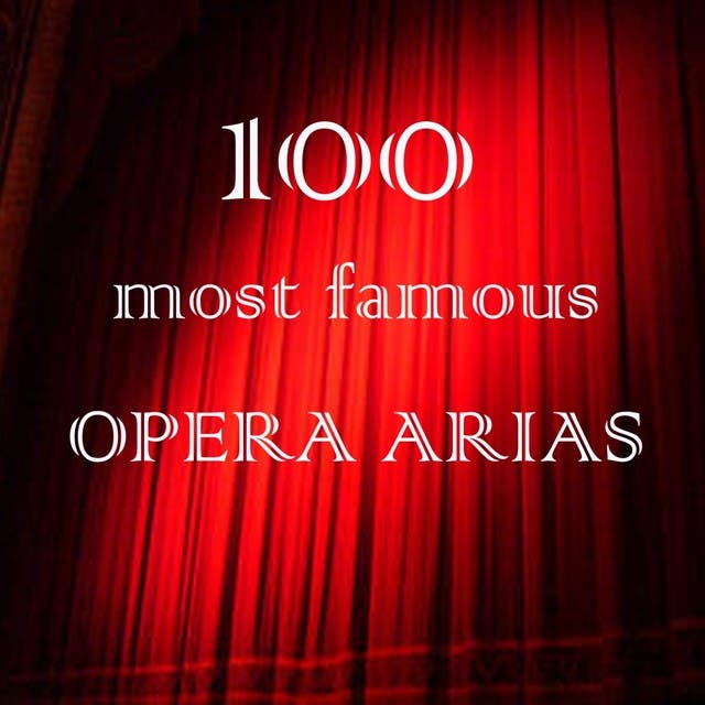 100 Most Famous Opera Arias