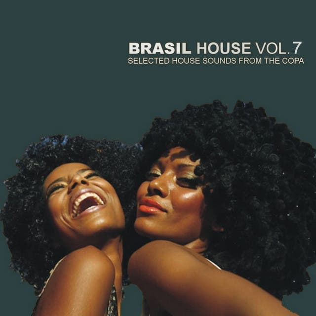 Brasil House, Vol. 7 - Selected House Sounds From The Copa