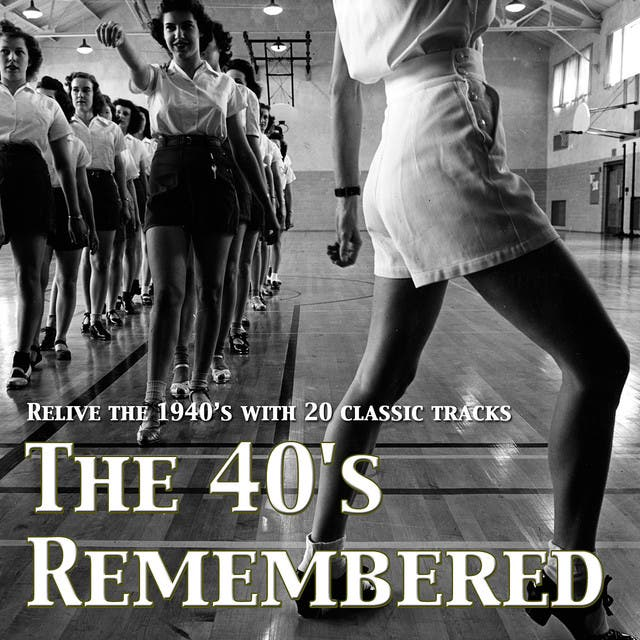 The 40's Remembered