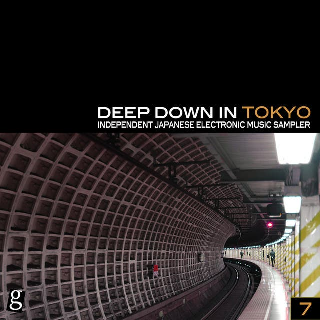 Deep Down In Toyko 7 - Independent Japanese Electronic Music Sampler