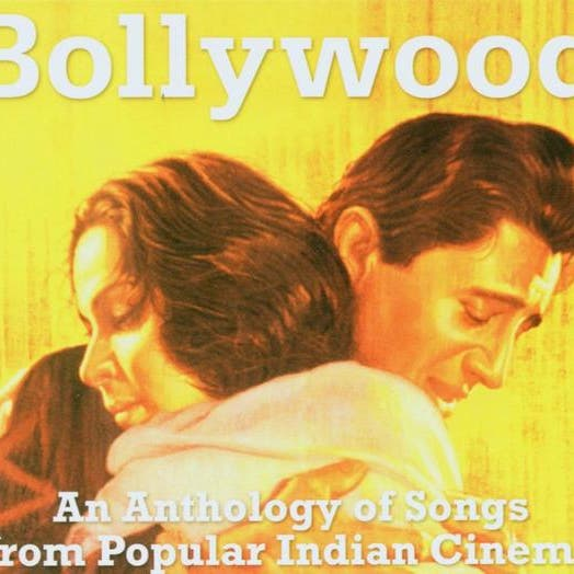 Bollywood - Anthology Of Songs (Original Soundtrack)