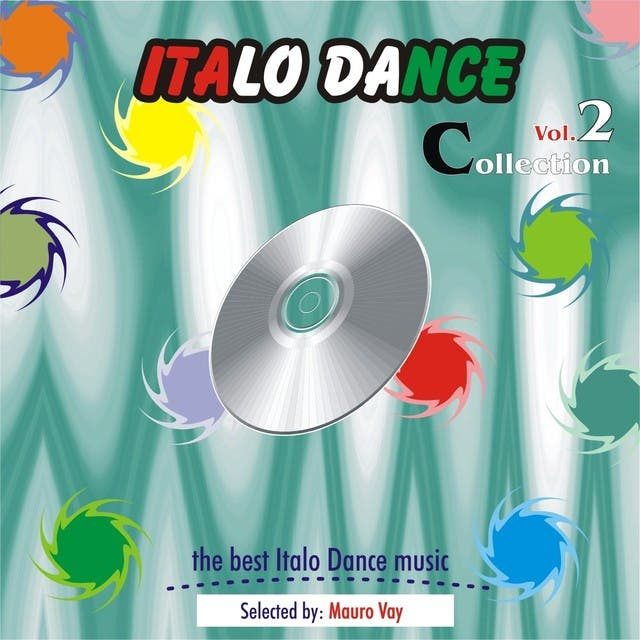 Italo Dance Collection, Vol. 2 (The Very Best Of Italo Dance 2000 - 2010, Selected By Mauro Vay)