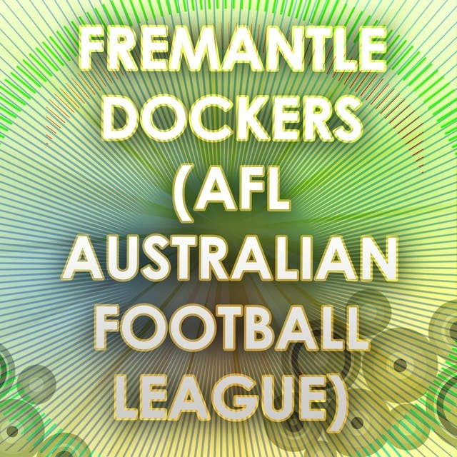 Fremantle Dockers (AFL Australian Football League) (Football Anthem Tribute)