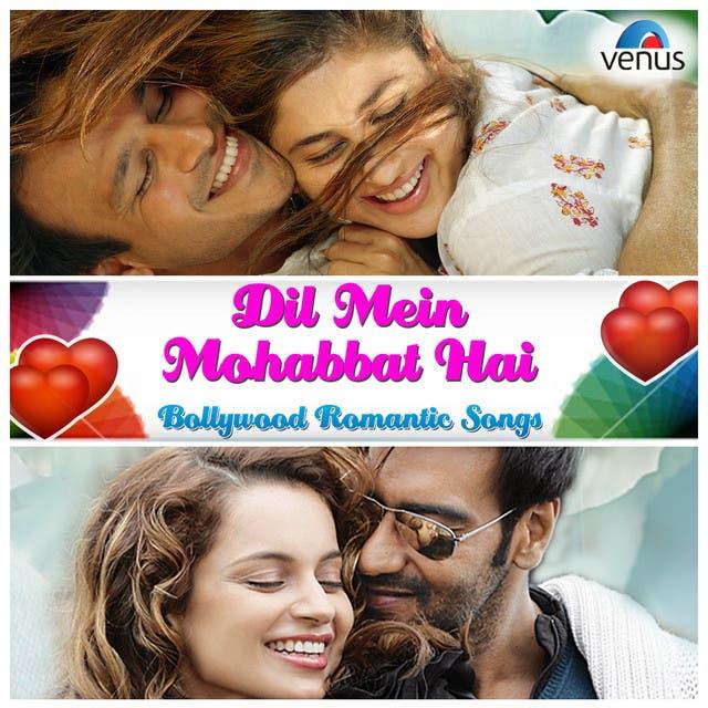 Dil Mein Mohabbat Hai - Bollywood Romantic Songs