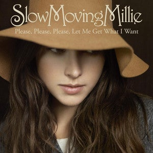 Slow Moving Millie